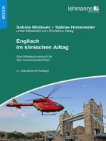 Englisch im klinischen Alltag: Kitteltaschenbuch für den Auslandsaufenthalt
