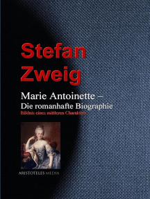 Marie Antoinette – Die romanhafte Biographie: Bildnis eines mittleren Charakters von Stefan Zweig