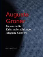 Gesammelte Kriminalerzählungen Auguste Groners