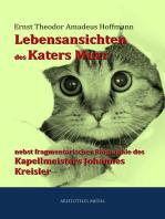 Lebensansichten des Katers Murr nebst fragmentarischer Biographie des Kapellmeisters Johannes Kreisler