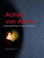 Gesammelte Werke Achim von Arnims