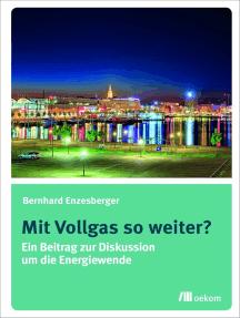 Mit Vollgas so weiter?: Ein Beitrag zur Diskussion um die Energiewende