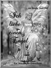 Ich liebe einen Engel Teil 2: Der goldene Pfeil