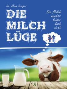 Die Milchlüge: Die Milch macht´s leider doch nicht