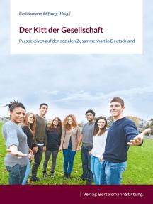 Der Kitt der Gesellschaft: Perspektiven auf den sozialen Zusammenhalt in Deutschland