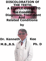 Discoloration of The Teeth, A Simple Guide To The Condition, Diagnosis, Treatment And Related Conditions