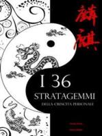 I 36 stratagemmi della crescita personale: Il genio e la bellezza dell'antica arte bellica cinese, applicati alle tue sfide di ogni giorno