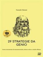29 Strategie da Genio - 10X EDITION: Corso concentrato di mnemotecniche, lettura veloce e studio efficace