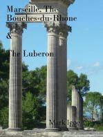 Marseille, The Bouches-du-Rhône & The Luberon