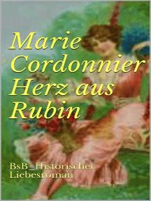 Herz aus Rubin: BsB_Historischer Liebesroman