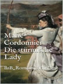 Die stürmische Lady: BsB_Romatic Thriller