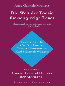 Die Welt der Poesie für neugierige Leser (9): Dramatiker und Dichter der Moderne (Bertold Brecht, Carl Zuckmayer, Gerhart Hauptmann, Karl Heinrich Waggerl): Herausgegeben und mit einem Vorwort von Jan Michaelis