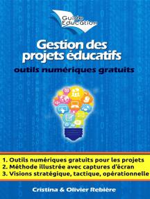 Gestion des projets éducatifs: Montez et gérez votre projet en toute simplicité avec des outils numériques gratuits!