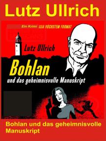 Bohlan und das geheimnisvolle Manuskript: Ein Krimi von höchstem Format