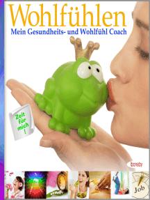 Wohlfühlen: Mein Gesundheits- und Wohlfühl Coach: Mein Gesundheits- und Wohlfühl Coach