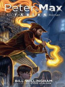 Fables: Peter und Max: Roman zur Graphic Novel-Reihe