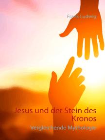 Jesus und der Stein des Kronos: Vergleichende Mythologie