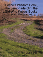 Cosco's Wisdom Scroll, the Lemonade Girl, the Girl Who Knows Books (and Other Poems)