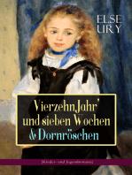 Vierzehn Jahr' und sieben Wochen & Dornröschen (Kinder- und Jugendromane)