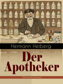 Der Apotheker (Historischer Roman): Die Geschichte einer Zwangsheirat