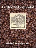Coffee @ Pequods!
