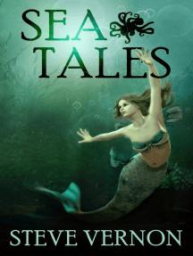 Sea Tales: Steve Vernon's Sea Tales, #6