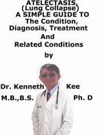 Atelectasis, (Lung Collapse) A Simple Guide To The Condition, Diagnosis, Treatment And Related Diseases