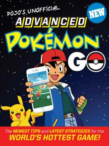 Read Pojo S Unofficial Advanced Pokemon Go Online By Triumph Books