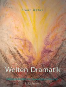 Welten-Dramatik: Erkenntnishilfen in apokalyptischer Zeit