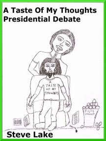 A Taste Of My Thoughts Presidential Debate