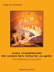 Guigo der Kartäuser: Scala claustralium. Die Leiter der Mönche zu Gott. Eine Hinführung zur lectio divina