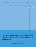 Dialog im Hamburger Religionsunterricht - aus der Sicht muslimischer Schülerinnen und Schüler
