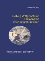 Ludwig Wittgensteins Philosophie interkulturell gelesen