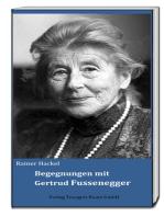 Begegnungen mit Gertrud Fussenegger