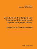 Gründung und Untergang von Staaten und Kulturen durch Mythen und deren Fehlen.