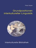Grundpositionen interkultureller Linguistik