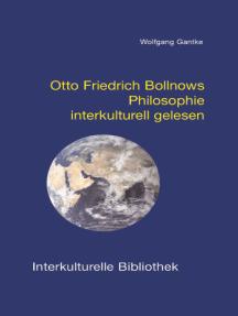 Otto Friedrich Bollnows Philosophie interkulturell gelesen
