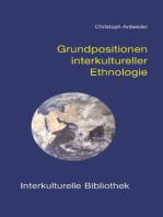 Grundpositionen interkultureller Ethnologie