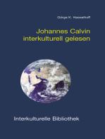 Johannes Calvin interkulturell gelesen