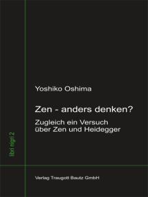 Zen - anders denken?: Zugleich ein Versuch über Zen und Heidegger