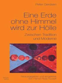 Eine Erde ohne Himmel wird zur Hölle: Zwischen Tradition und Moderne