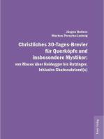 Christliches 30-Tages-Brevier für Querköpfe und insbesondere Mystiker