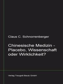 Chinesische Medizin -Placebo, Wissenschaft oder Wirklichkeit?