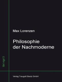 Philosophie der Nachmoderne: Die Transformation der Kultur - Virtualität und Globalisierung