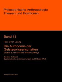 Die Autonomie der Geisteswissenschaften: Studien zur Philosophie Wilhelm Diltheys, Zweiter Band Dilthey im philosophie- und wissenschaftsgeschichtlichen Kontext
