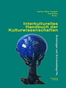 """Interkulturelles Handbuch der Kulturwissenschaften: """"Grundlagen und Schlüsselbegriffe"""""""