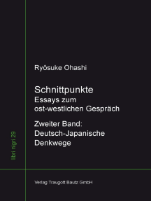 Schnittpunkte: Essays zum ost-westlichen-Gespräch Zweiter Band Deutsch-Japanische Denkwege
