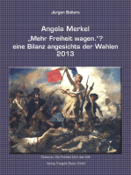 """Angela Merkel """"Mehr Freiheit wagen."""" ? eine Bilanz angesichts der Wahlen 2013"""