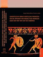 Ungesetzliche versus gesetzliche Freiheiten – für die Offenheit von Heraklit bis Heidegger – gegen den Mief von Kant bis Habermas