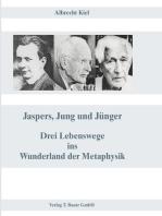 Jaspers, Jung und Jünger